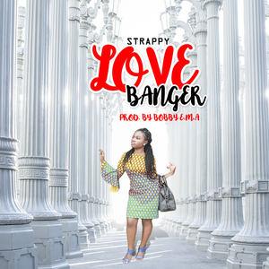 Queen Strappy - Love Banger