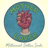 Mother Lover - Millennial Dollar Smile
