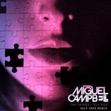 Self Tape - Miguel Campbell - The Things I Tell You (Self Tape Remix)