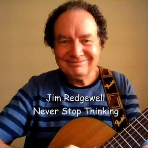 Jim Redgewell - Never Stop Thinking