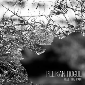 Pelikan Rogue - Feel The Pain