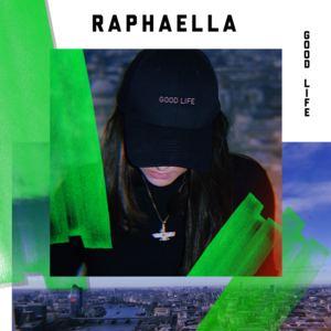 RAPHAELLA - Good Life