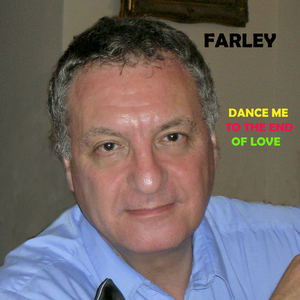Farley D - Dance Me To The End Of Love