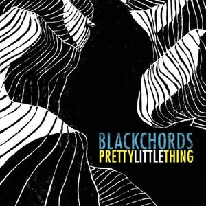 Blackchords - Pretty Little Thing