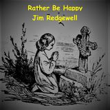 Jim Redgewell - Rather Be Happy