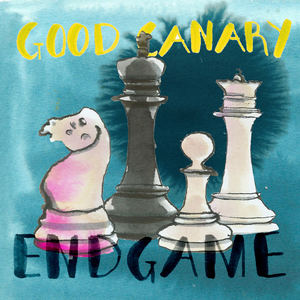 Good Canary - Endgame