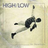 HIGH/LOW - No Parachute