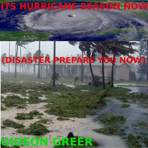 GIDEON GREER - It's Hurricane Season Now (Disaster Prepare You Now)