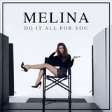 MELINA - Do It All For You