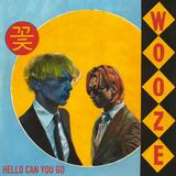 WOOZE - Hello Can You Go