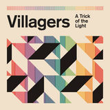 Villagers - Trick of the Light