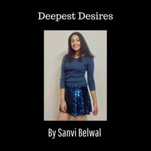 Sanvi Belwal - Deepest Desires