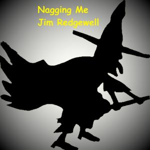 Jim Redgewell - Nagging Me