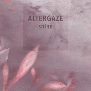 Altergaze - Shine