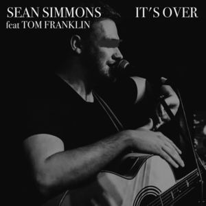 Sean Simmons - It's Over (feat. Tom Franklin)
