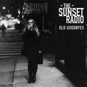 The Sunset Radio - Old Goodbyes