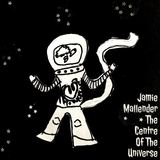 Jamie Mallender - The Centre Of The Universe