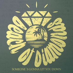Beach Of Diamonds - Someone´s Gonna Let You Down
