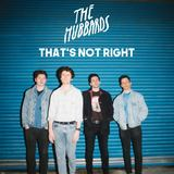 The Hubbards - That's Not Right