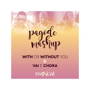Swingaê - With or Without You & Vai e Chora