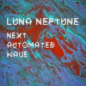 Luna Neptune - Next Automated Wave