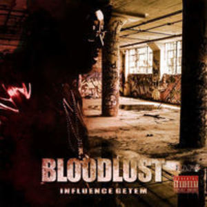 Influence Getem - Bloodlust