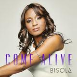 Bisola - Come Alive