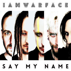 IAMWARFACE - SAY MY NAME