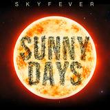 Skyfever - Sunny Days