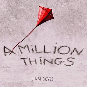 Liam Doyle - A Million Things