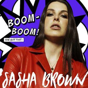 Sasha Brown - Boom Boom (She Got That)