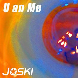 Joski - U an Me