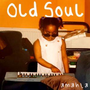 amahla - Old Soul