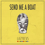 Lazyrevs - Send me a Boat