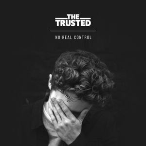 THE TRUSTED - No Real Control