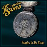 Forgotten Sons - Pennies In The Water