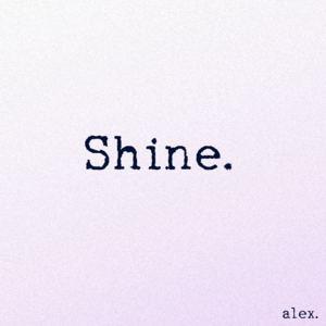 alex. - Shine