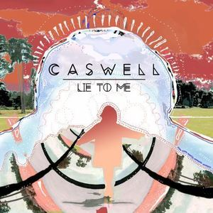 Caswell - Lie To Me