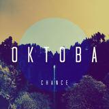 OKTOBA - Chance