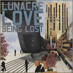 Lunacre - Love Being Lost