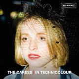 The Caress - In Technicolour