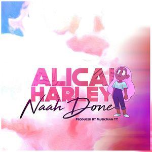 Alicay Harley - Nah Done