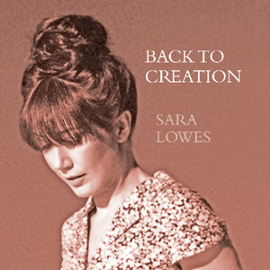Sara Lowes - Back To Creation