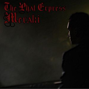 The Phat Express - Meraki