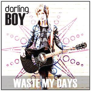 Darling BOY - Waste My Days
