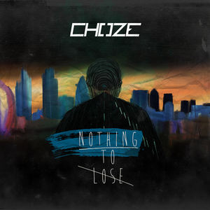 CHOZE - NOTHING TO LOSE