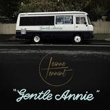 Leanne Tennant - GENTLE ANNIE