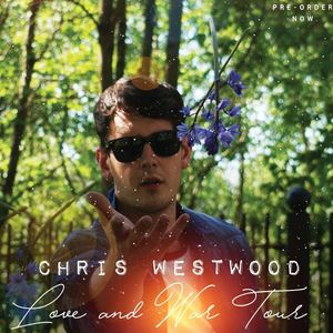 Chris Westwood - Love and War