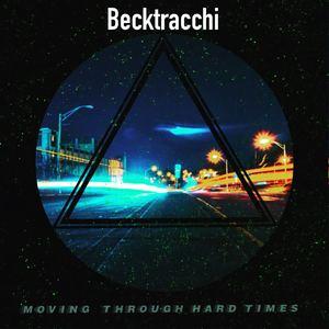 Becktracchi - Moving Through Hard Times