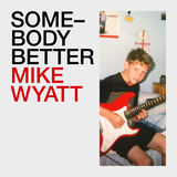 Mike Wyatt - Somebody Better